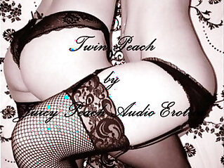 Twin Peach by Juicy Peach Audio Erotica